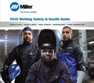 Miller 2015 Welding Safety & Health Guide